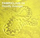 Fabriclive.04 by Deadly Avenger (CD, Jun-2002, Fabric (Label))