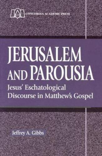 Jerusalem and Parousia: Jesus' Eschatological Discourse in Matthew's Gospel, Jef