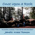Once Upon a Rock: The Children Wondered,  Where Did the Rock Come From? by Jeanette Thomson (Paperback, 2011)