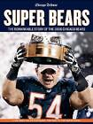 Super Bears: The Remarkable Story of the 2006 Chicago Bears by Triumph Books (Paperback, 2007)