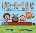 Ug-A-Lug: Four Cavemen and a Prehistoric Pencil by Jill Lewis (Hardback, 2014)