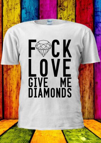 F#ck Love Give Me Diamonds Funny T-shirt Vest Tank Top Men Women Unisex 1893