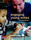 Engaging Young Writers, Preschool-Grade 1 by Matt Glover (Paperback, 2009)