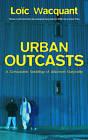 Urban Outcasts: A Comparative Sociology of Advanced Marginality by John Howe, Loic J. Wacquant (Hardback, 2007)