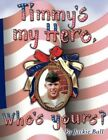 Timmy's My Hero Who's Yours? by Jackie Ball 9781413700633 Paperback 2007