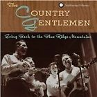 The Country Gentlemen - Going Back to the Blue Ridge Mountains (2007)