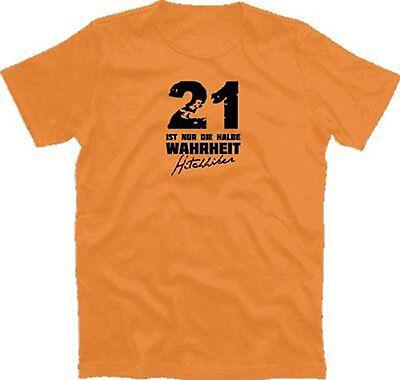 21 ist nur die halbe Wahrheit - Hitchhikers  T-Shirt S-XXXL neu