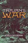 Trajan's War 9781605632650 by Karen Mayberry Paperback