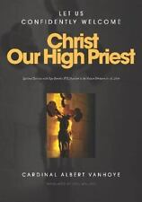 Lets Us Confidently Welcome Christ Our High Priest: By Albert Vanhoye