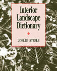 Interior Landscape Dictionary by Joelle Steele (Paperback, 1992)