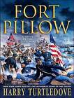 Fort Pillow: A Novel of the Civil War by Harry Turtledove (CD-Audio, 2009)