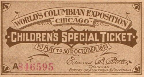 Children/'s Special Ticket 1893 World/'s Columbian Exposition AU Chicago