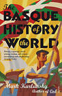 The Basque History of the World by Mark Kurlansky (Paperback, 2000)