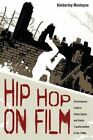 Hip Hop on Film: Performance Culture, Urban Space, and Genre Transformation in the 1980s by Kimberley Monteyne (Paperback, 2015)