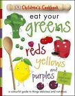 Eat Your Greens, Reds, Yellows and Purples by DK (Hardback, 2016)