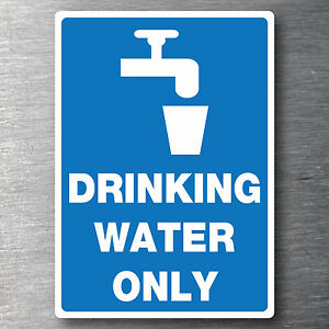 Drinking water only Sticker Premium 7 yr water/fade proof vinyl