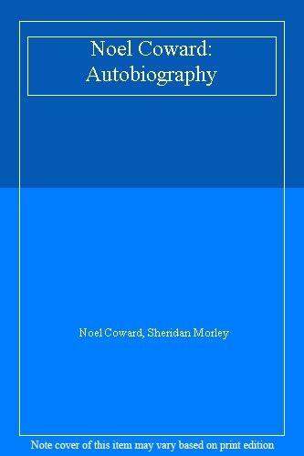 Noel Coward: Autobiography,Noel Coward, Sheridan Morley- 9780413158307