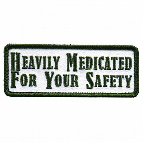HEAVILY MEDICATED FOR YOUR SAEFTY Rayon PATCH 4x1 Embroidered Iron-On Saw-On