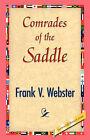 Comrades of the Saddle by Frank V Webster (Paperback / softback, 2007)