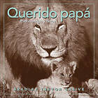 Querido Papa: Padre, Amigo y Heroe by Bradley Trevor Greive (Hardback, 2008)