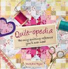 Quilt-Opedia: The Only Quilting Reference You'll Ever Need by Laura Jane Taylor (Hardback, 2014)