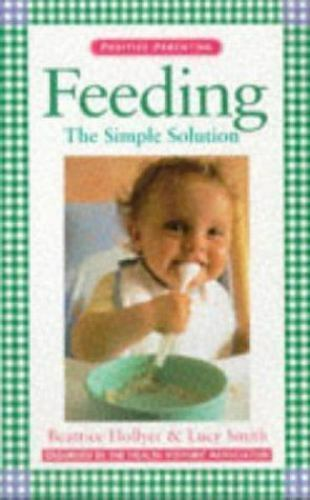 Feeding the Simple Solution (Positive Parenting)