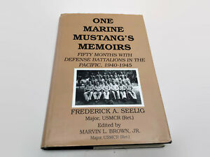 One-Marine-Mustang-039-s-Memoirs-Fifty-Months-with-Defense-Battalions-in-the-Pacif