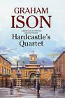 Hardcastle's Quartet: A Police Procedural Set at the End of World War One by Graham Ison (Paperback, 2015)