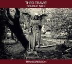 Transgression von Theos Double Talk Travis (2015)