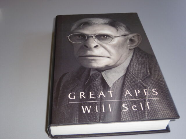 Great Apes by   Will Self  (Hbk 1997 Stated 1st American  Humourous novel  Coll.