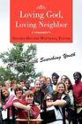 Loving God Neighbor Matthaei Xlibris Corporation Paperback 9781425788827