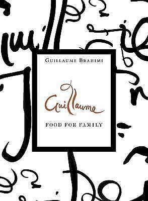 1 of 1 - Guillaume: Food for Family by Guillaume Brahimi (Hardback, 2015)