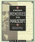 From Memories to Manuscript The Five-step Method of Writing Your Life Story Joa