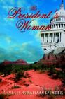 President's Woman 9781425935849 by Phyllis Graham Dexter Paperback