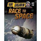 Yuri Gagarin and the Race to Space by Ben Hubbard (Hardback, 2015)