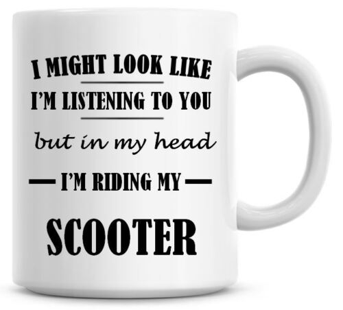 I/'M RIDING MY SCOOTER Novelty//Funny Printed Coffee//Tea Mug Gift//Present O688
