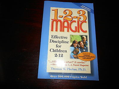 1-2-3 Magic : Effective Discipline for Children, 2-12 by Thomas W. Phelan 2nd ed