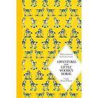 Adventures of the Little Wooden Horse: Macmillan Classics Edition by Ursula Moray Williams (Hardback, 2014)