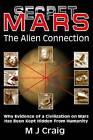 Secret Mars: The Alien Connection by M. J. Craig (Paperback, 2013)