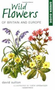 Verde Guide To Salvaje Flores Of Britain Y Europa (Verde Guías) Por David Sutton