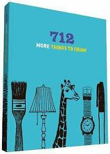 712 More Things to Draw by Chronicle Books Staff (2012, Print, Other)
