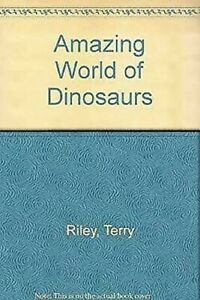 Amazing-World-Of-Dinosaurs-Hardcover-Terry-Riley