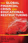 The Global Financial Crisis and Educational Restructuring by Peter Lang Publishing Inc (Paperback, 2015)