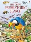 Great Prehistoric Search by Jane Bingham (Hardback, 2010)