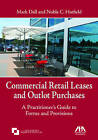 Commercial Retail Leases and Outlot Purchases: A Practitioner's Guide to Forms and Provisions by Mark Dall, Noble C. Hatfield (Paperback, 2016)