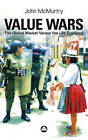 Value Wars: The Global Market Versus the Life Economy by John McMurtry (Paperback, 2002)