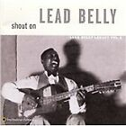 Lead Belly - Shout On ( Legacy, Vol. 3, 1998)