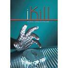 Ikill by Murali Venugopalan (Hardback, 2013)