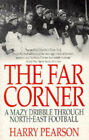 The Far Corner: A Mazy Dribble Through North East Football by Harry Pearson (Paperback, 1995)