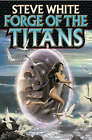 Forge of the Titans by Steve White (Book, 2005)